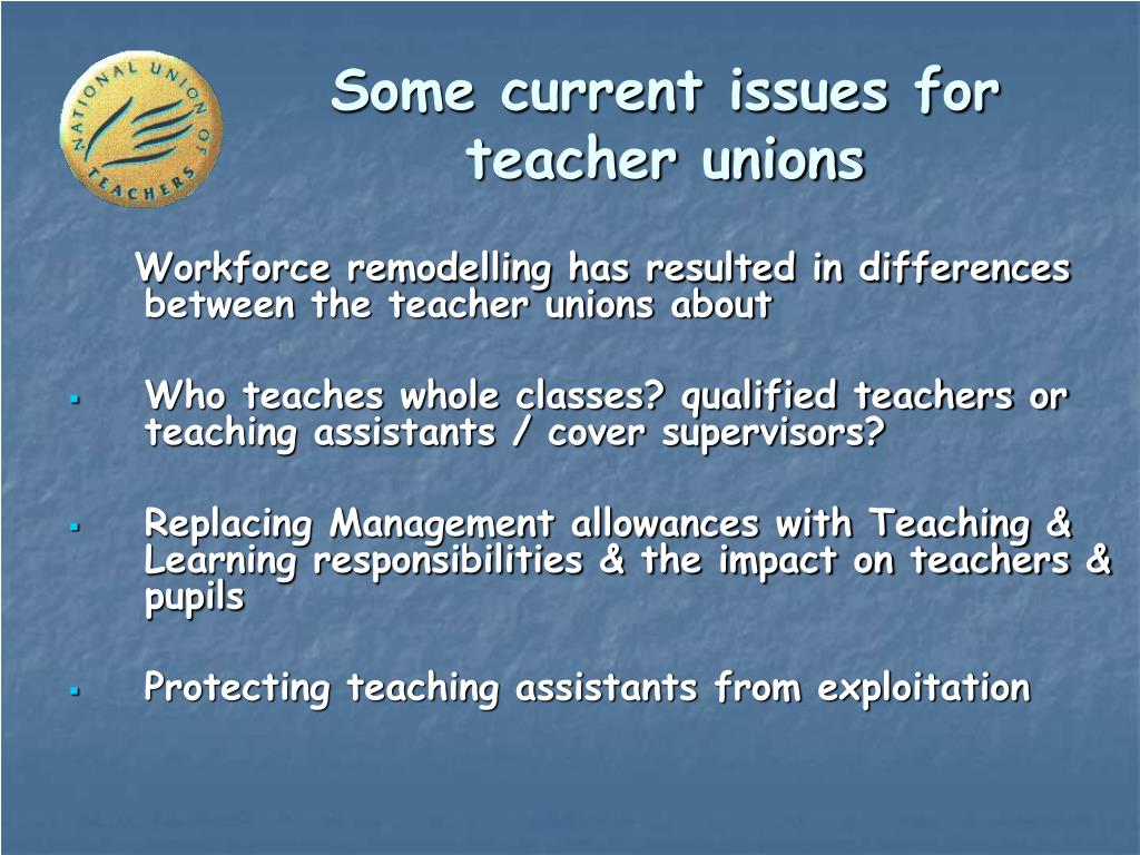 Some current issues for teacher unions
