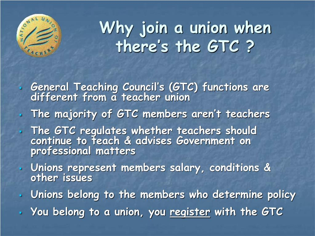 Why join a union when there's the GTC ?