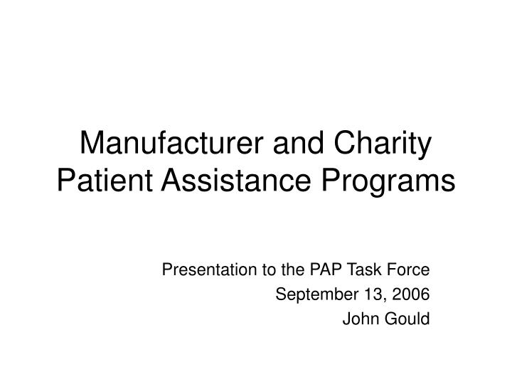 Manufacturer and charity patient assistance programs