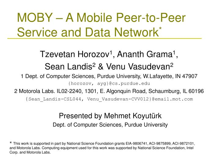 Moby a mobile peer to peer service and data network l.jpg