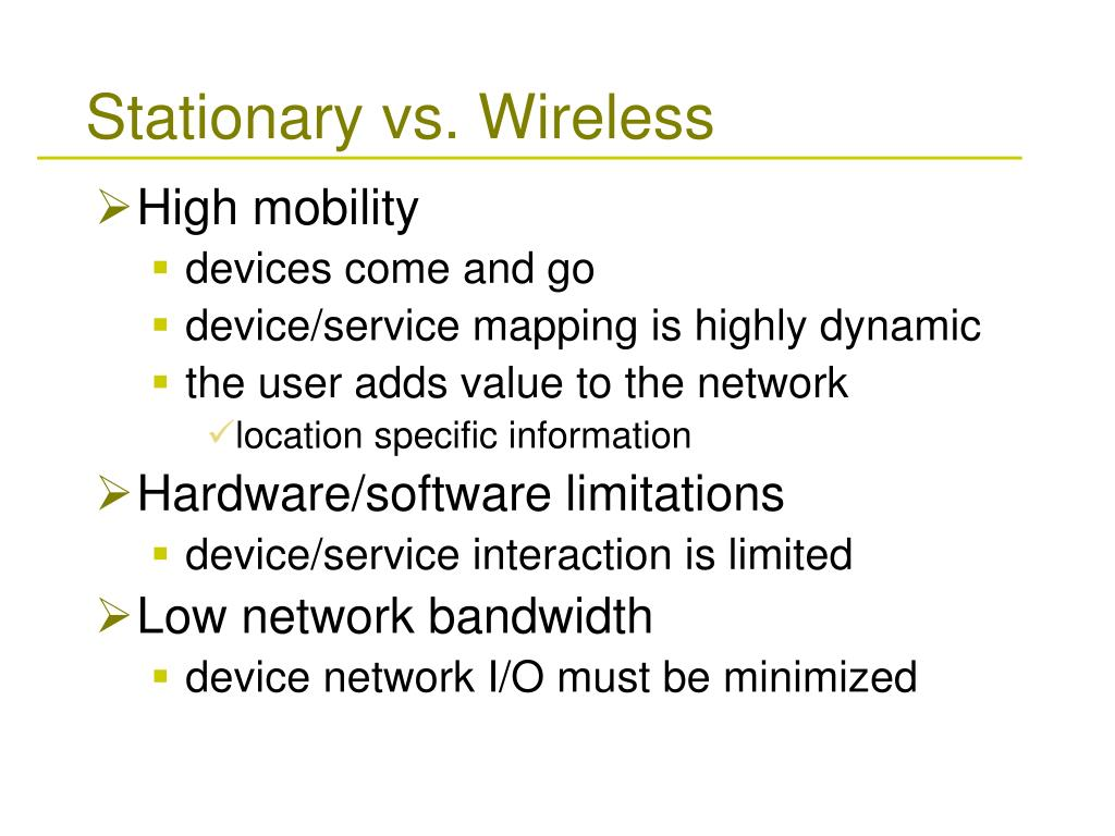 Stationary vs. Wireless