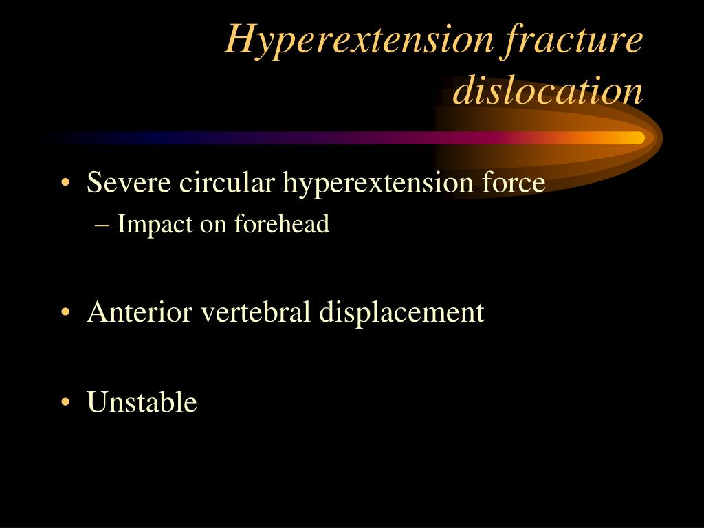 Hyperextension fracture dislocation