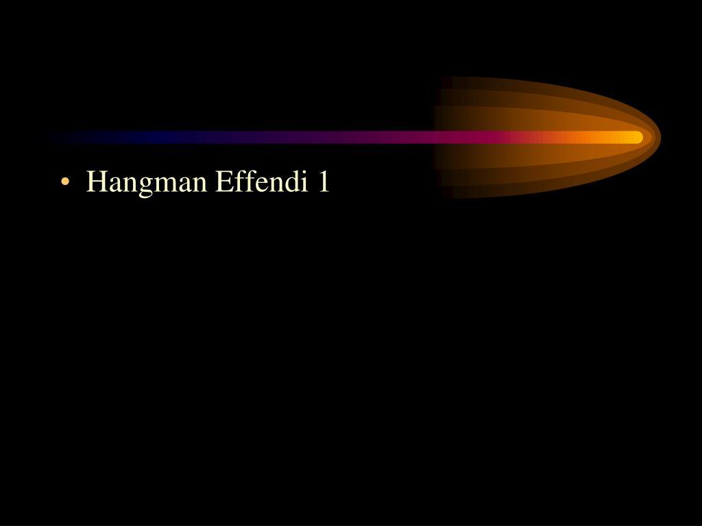 Hangman Effendi 1
