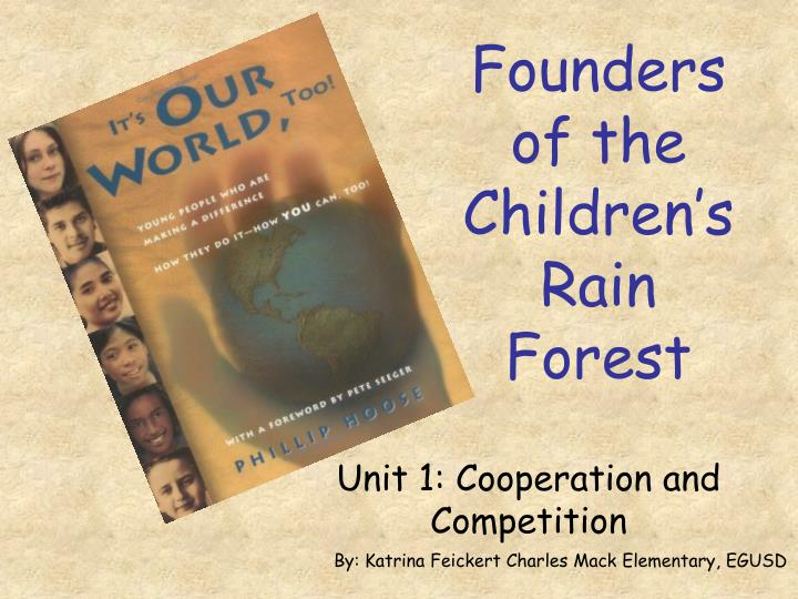 Founders of the children s rain forest l.jpg