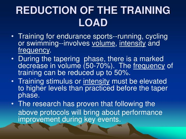 Reduction of the training load