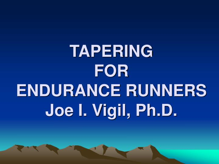 Tapering for endurance runners joe i vigil ph d l.jpg