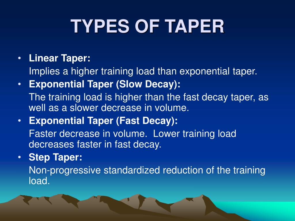 TYPES OF TAPER