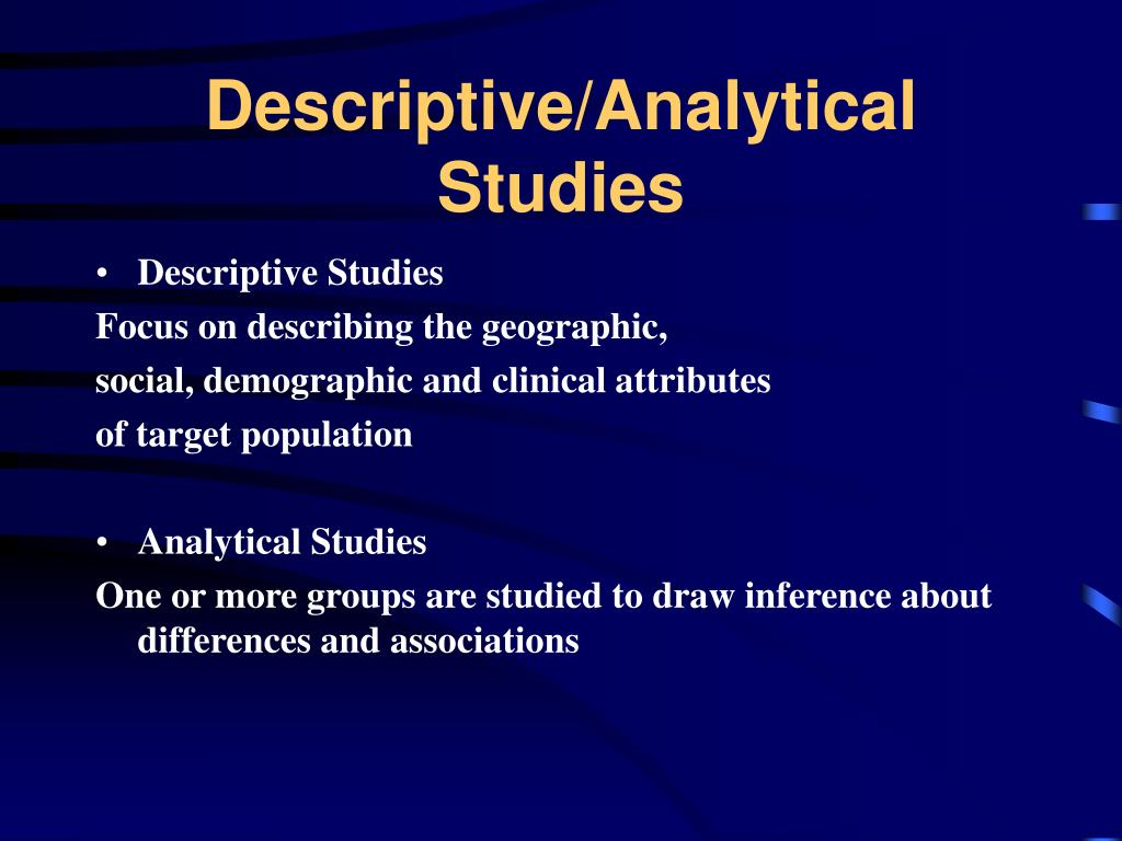 Descriptive/Analytical Studies
