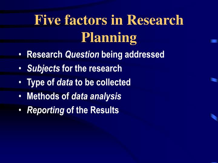 Five factors in research planning