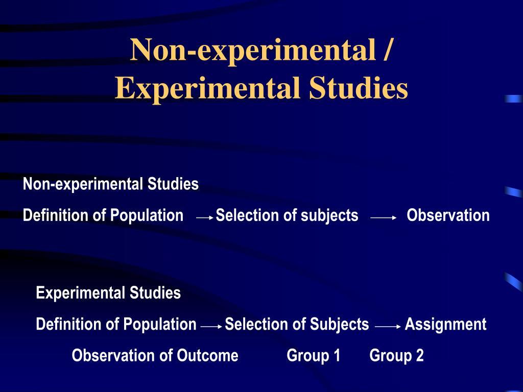 Non-experimental / Experimental Studies