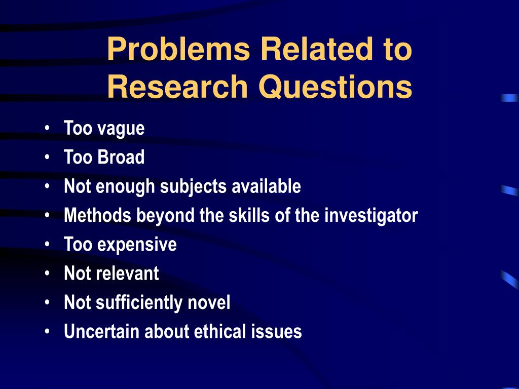 Problems Related to Research Questions