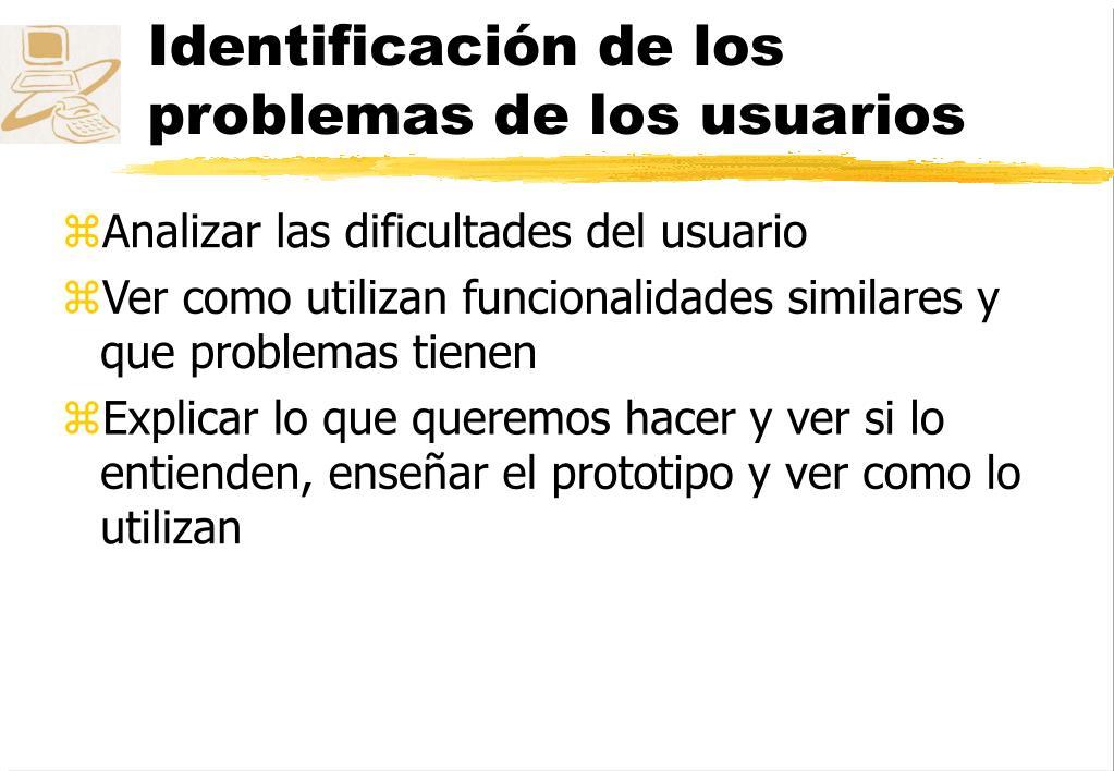 Identificación de los problemas de los usuarios