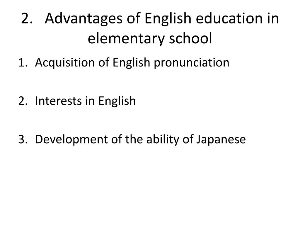 2.   Advantages of English education in elementary school