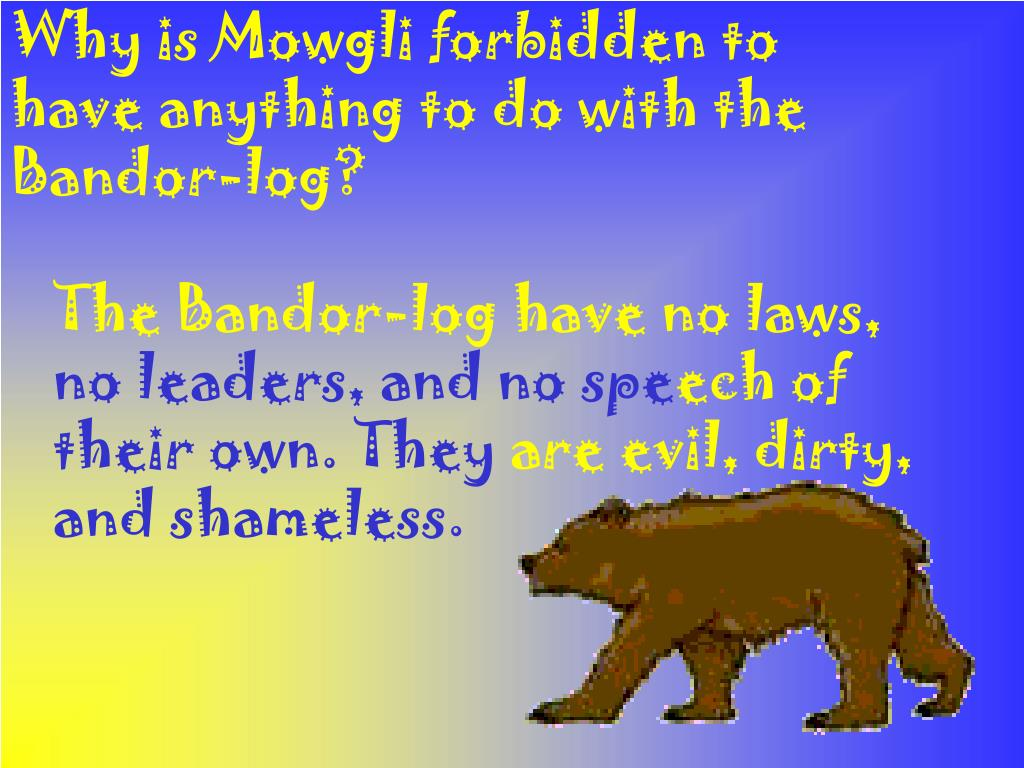 Why is Mowgli forbidden to have anything to do with the Bandor-log?