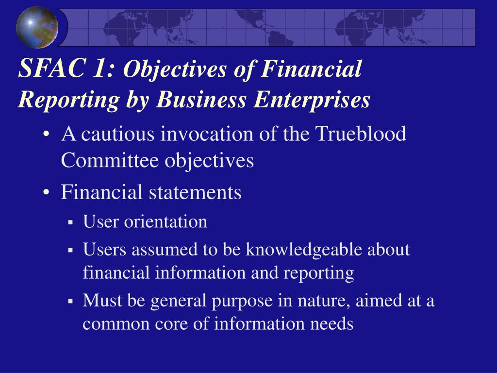a concepts and central objectives of financial reporting Internal control over financial reporting - 5812  sarbanes-oxley act  noteworthy cases of improper financial reporting objectives of financial  reporting.