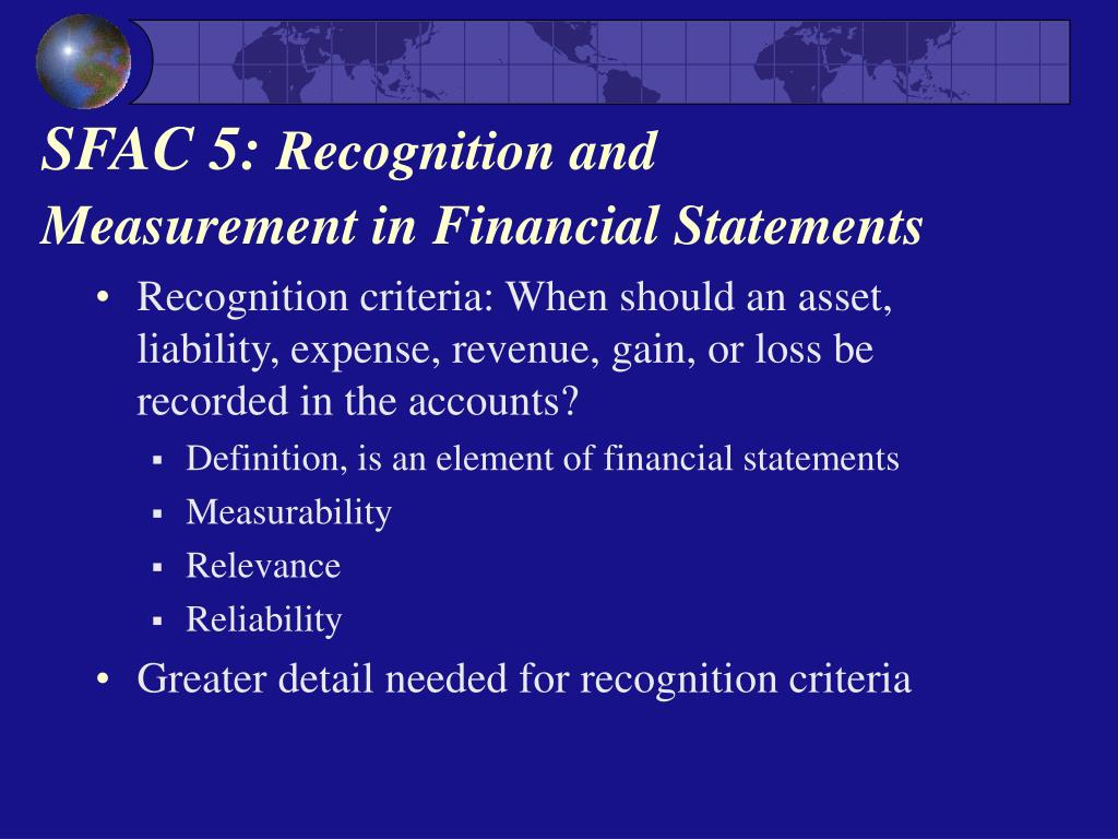 a thorough description of the elements of financial statements for further recognition An overview of governmental accounting and financial reporting the seven financial statement elements statement elements that do not qualify for recognition.