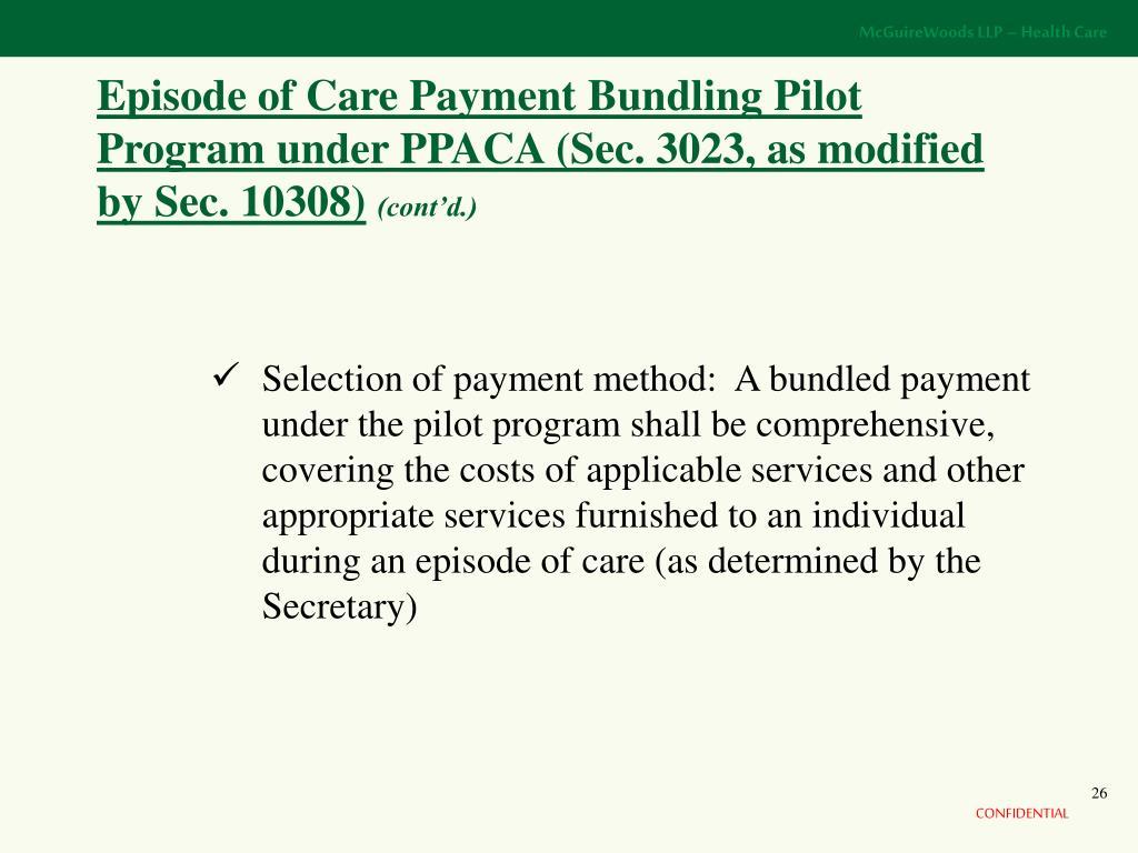 Episode of Care Payment Bundling Pilot Program under PPACA (Sec. 3023, as modified by Sec. 10308)