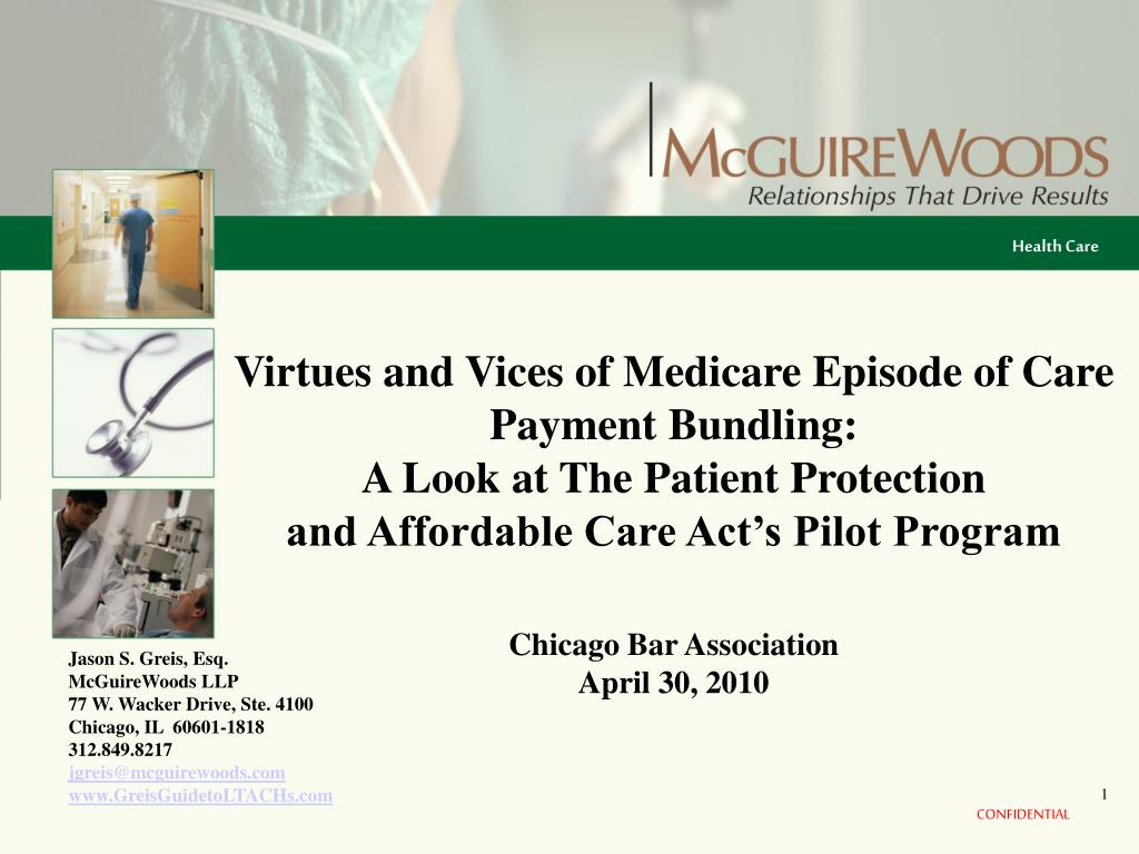 Virtues and Vices of Medicare Episode of Care Payment Bundling: