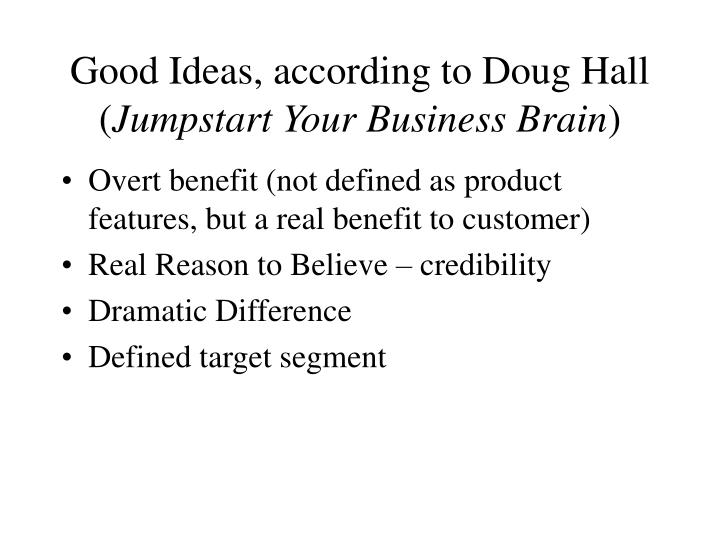 Good ideas according to doug hall jumpstart your business brain l.jpg