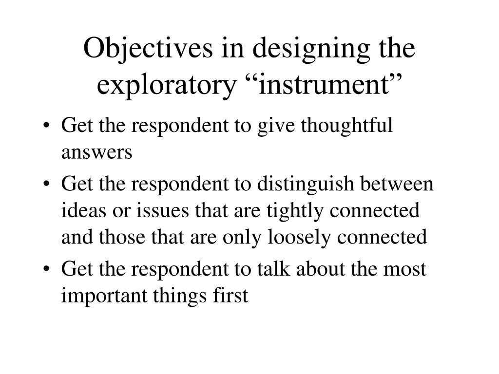 "Objectives in designing the exploratory ""instrument"""