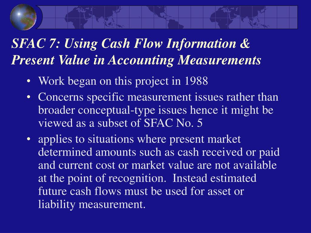 SFAC 7: Using Cash Flow Information & Present Value in Accounting Measurements