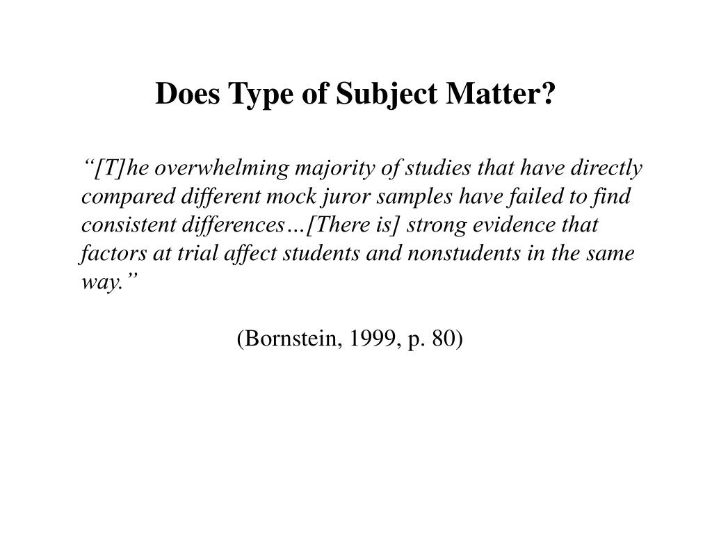 Does Type of Subject Matter?