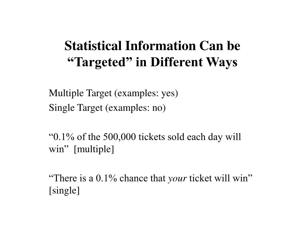 "Statistical Information Can be ""Targeted"" in Different Ways"