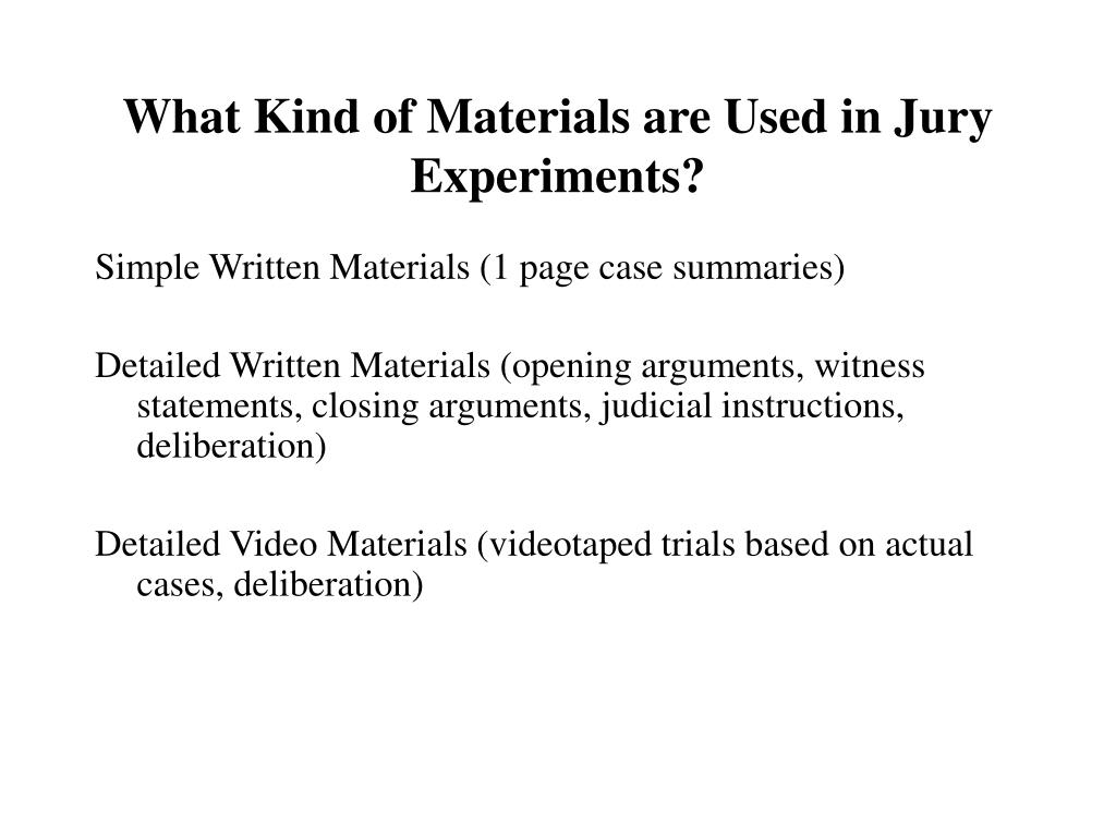 What Kind of Materials are Used in Jury Experiments?