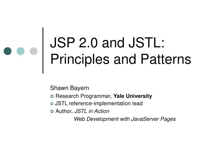 Jsp 2 0 and jstl principles and patterns l.jpg