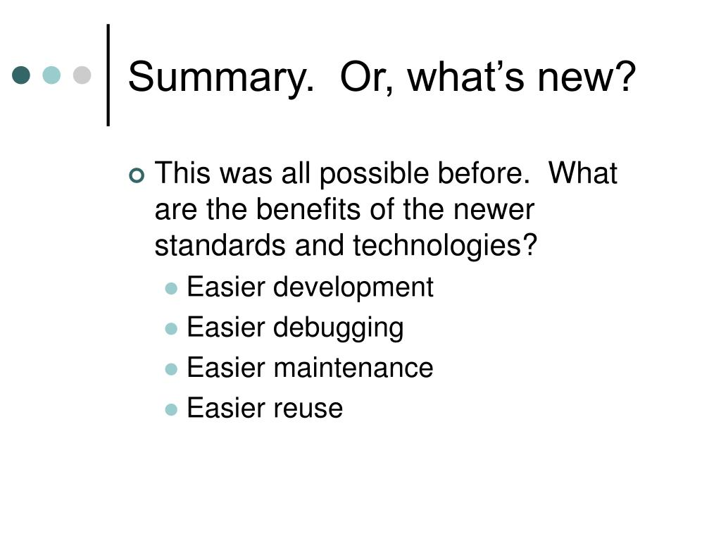 Summary.  Or, what's new?