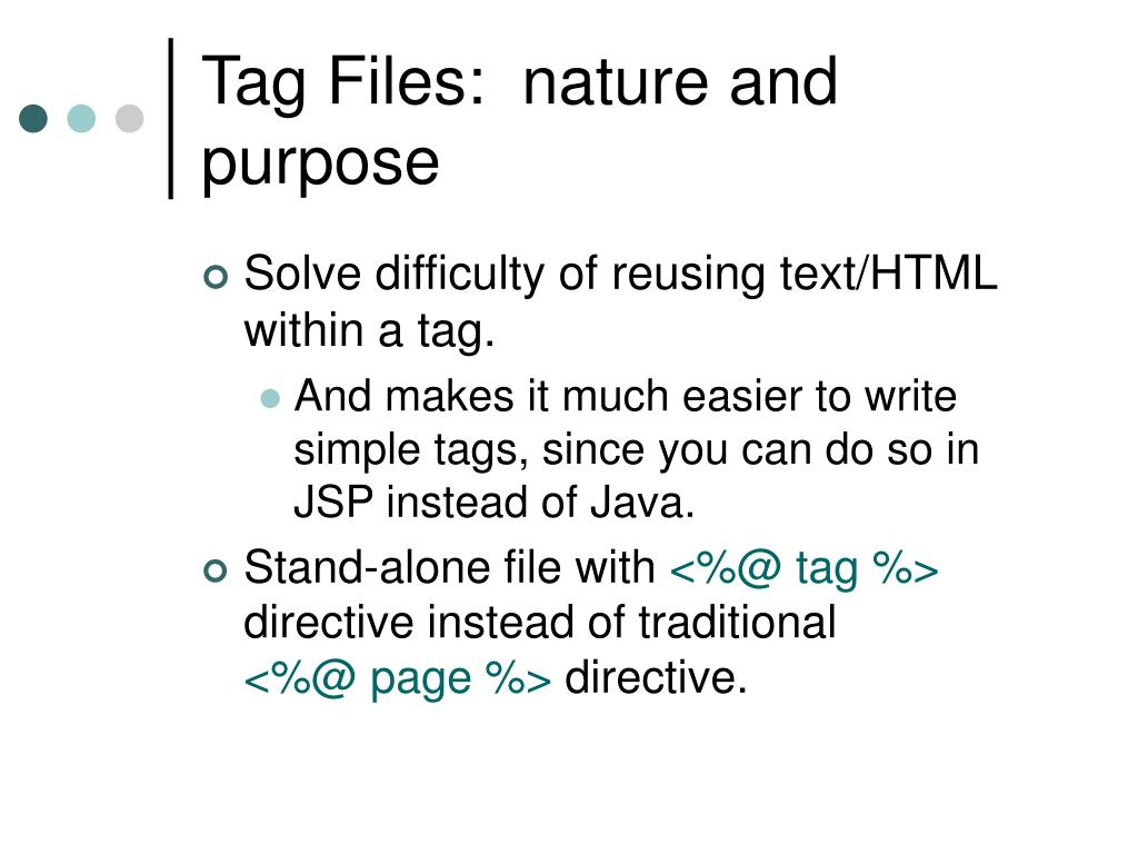 Tag Files:  nature and purpose