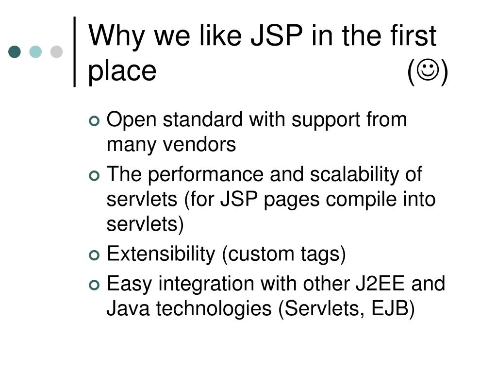 Why we like JSP in the first place                               (