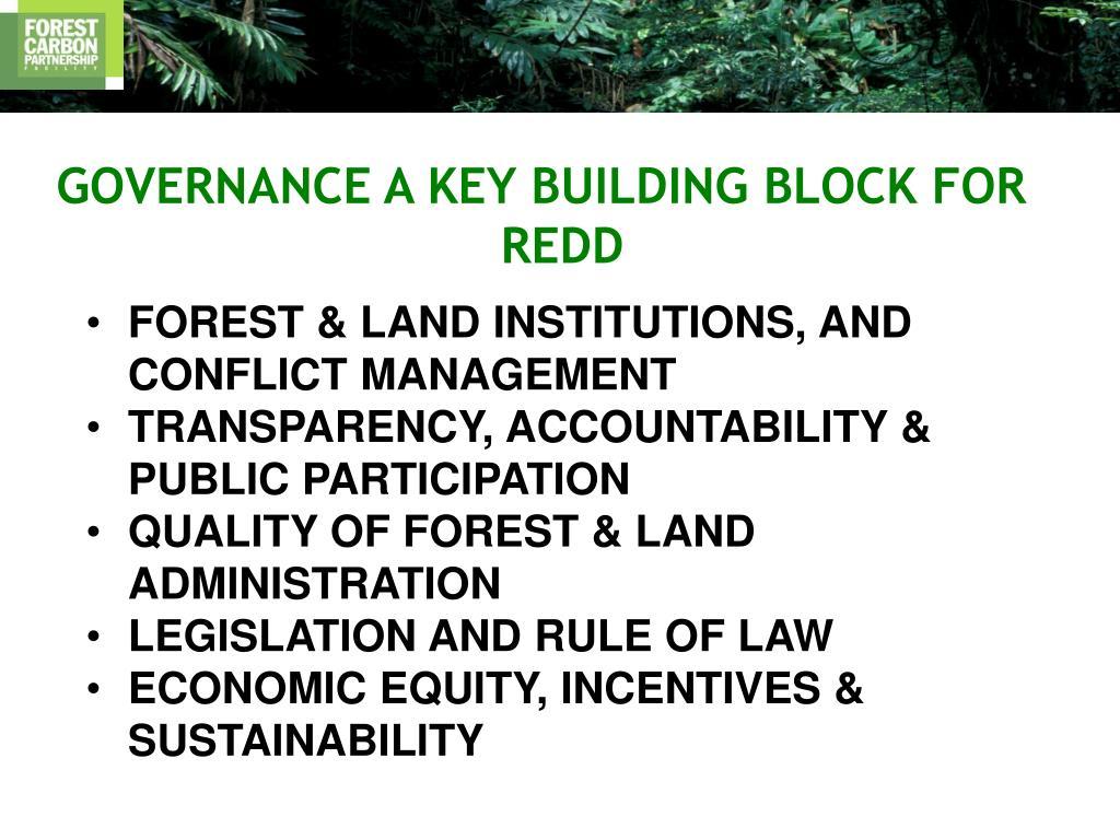 GOVERNANCE A KEY BUILDING BLOCK FOR REDD