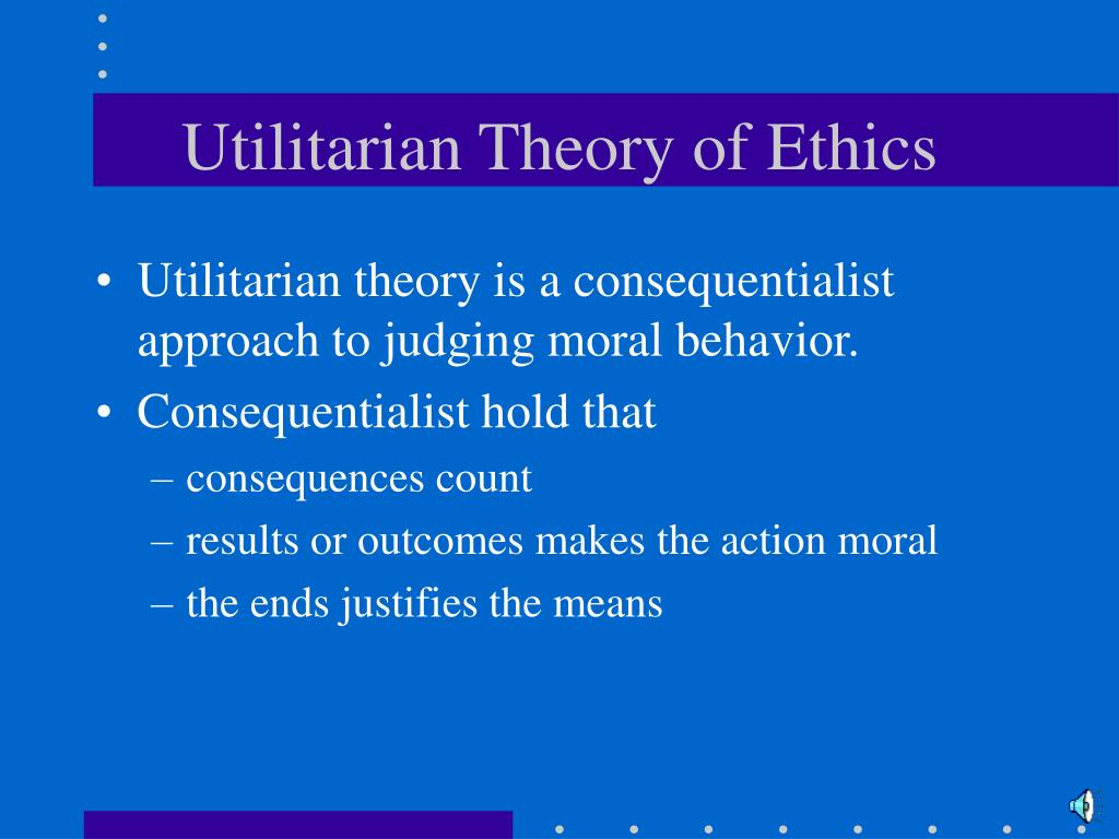 a description of utilitarianism in normative ethics Solution preview 1 brian should give lily her job back from the perspective of virtue ethics, lily has a good character she stood up against brian for doing an action of good character even though it cost her job (parboteeah.