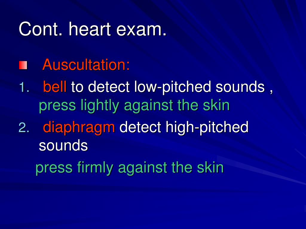 Cont. heart exam.