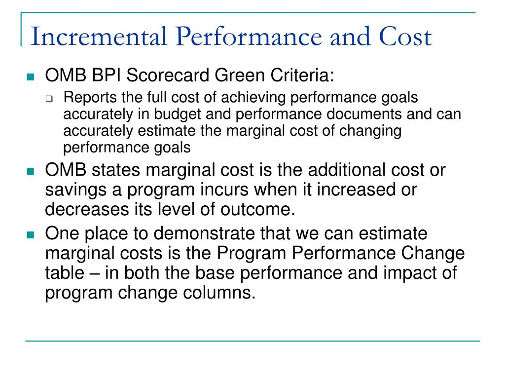 Incremental Performance and Cost