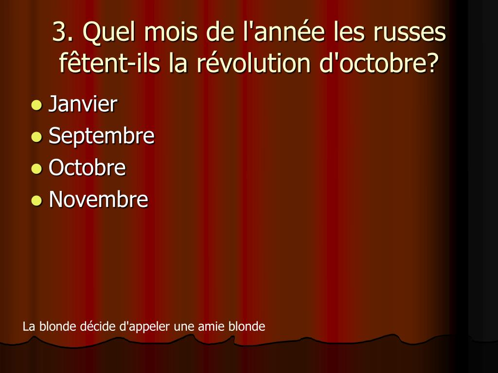 3. Quel mois de l'année les russes fêtent-ils larévolution d'octobre?
