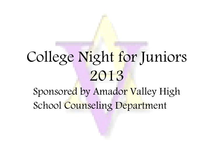 College night for juniors 2013 sponsored by amador valley high school counseling department l.jpg