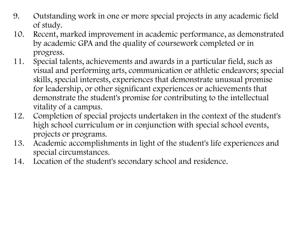 Outstanding work in one or more special projects in any academic field of study.