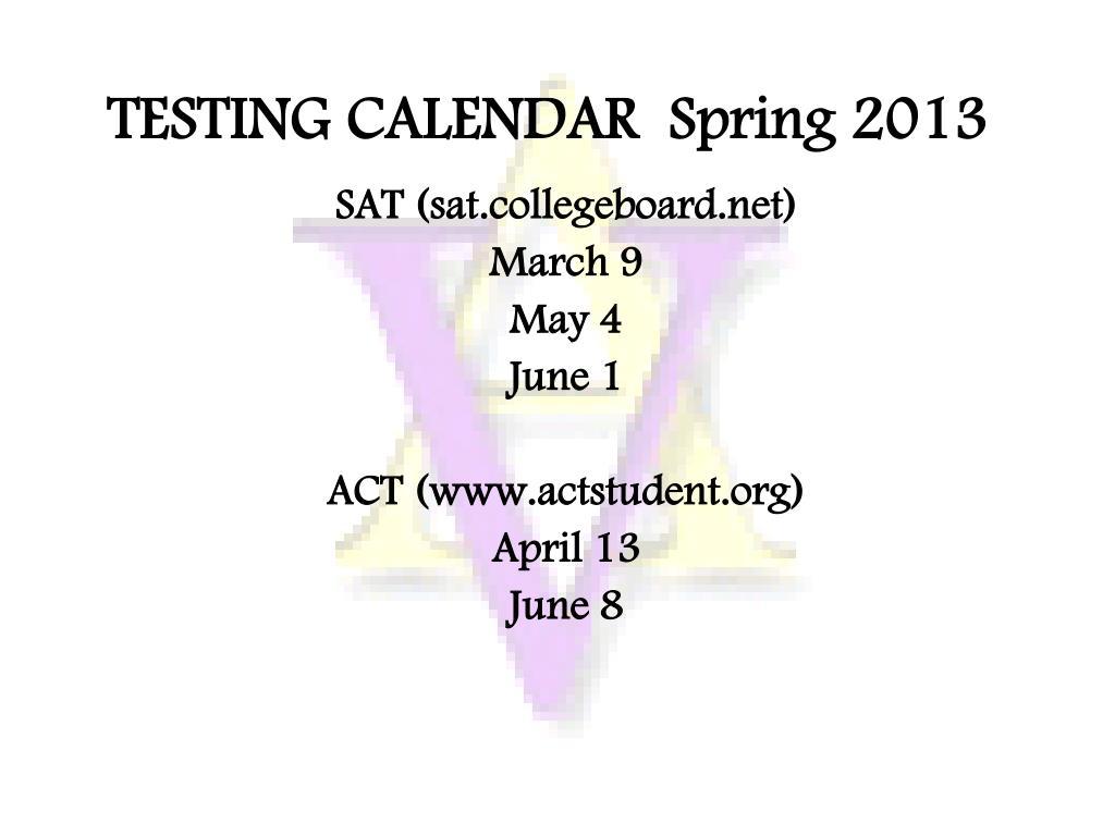 TESTING CALENDAR  Spring 2013