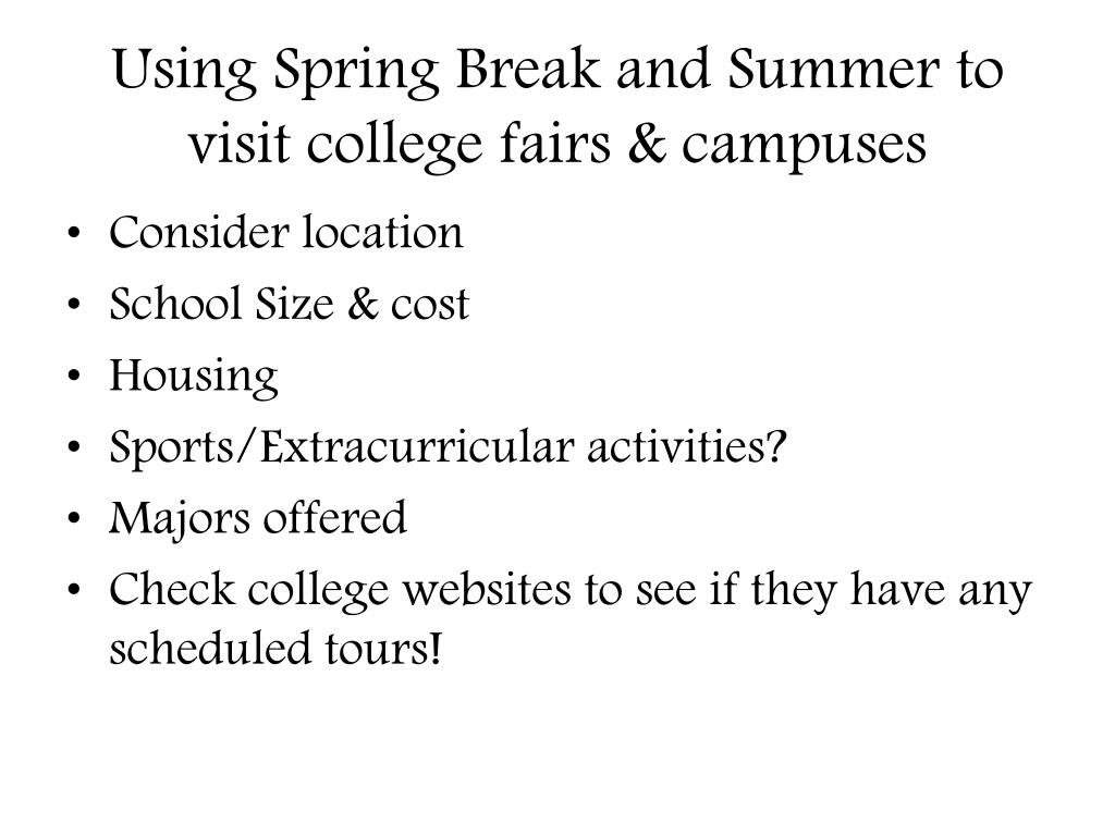 Using Spring Break and Summer to visit college fairs & campuses