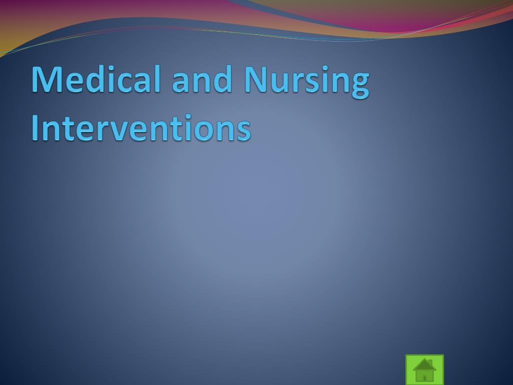 Medical and Nursing Interventions