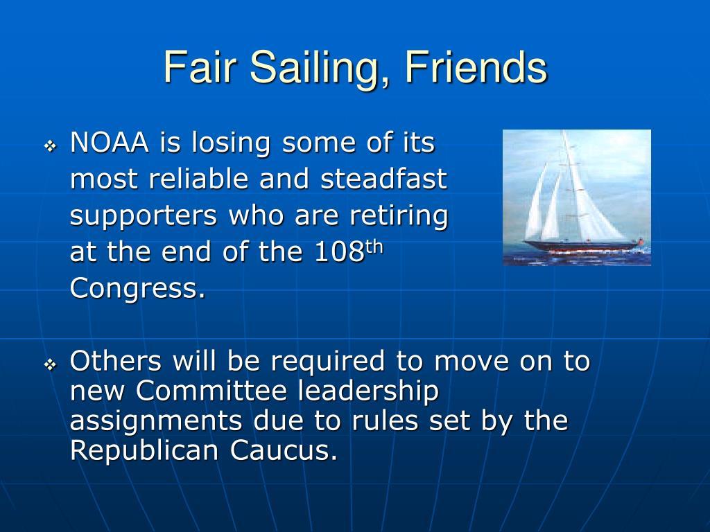 Fair Sailing, Friends