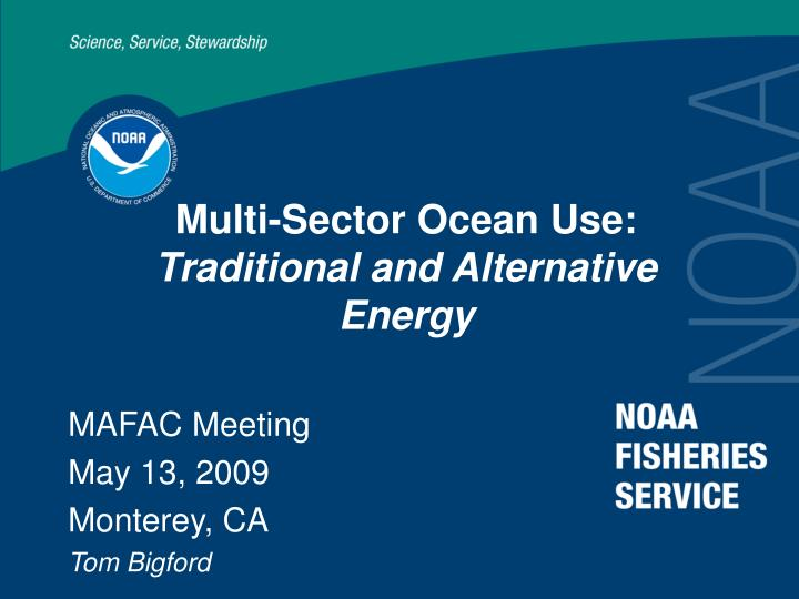 Multi sector ocean use traditional and alternative energy