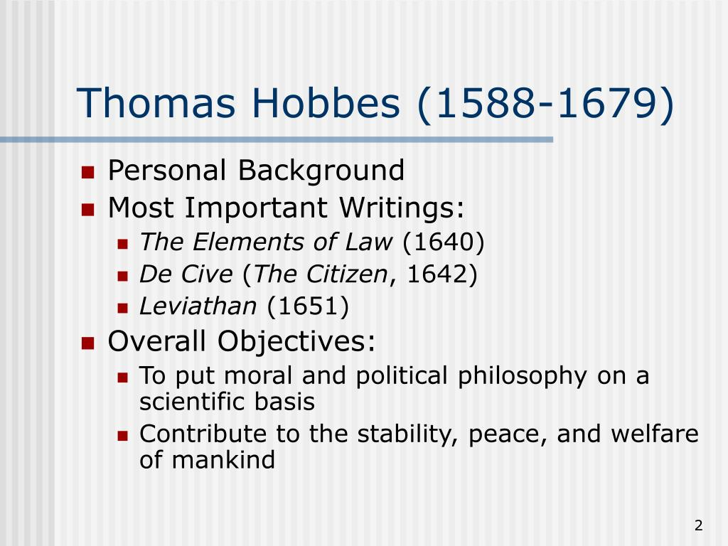 the philosophy and theories of thomas hobbes The biographical profile of thomas hobbes, focusing on his/her contributions to the development of intelligence theory and testing.