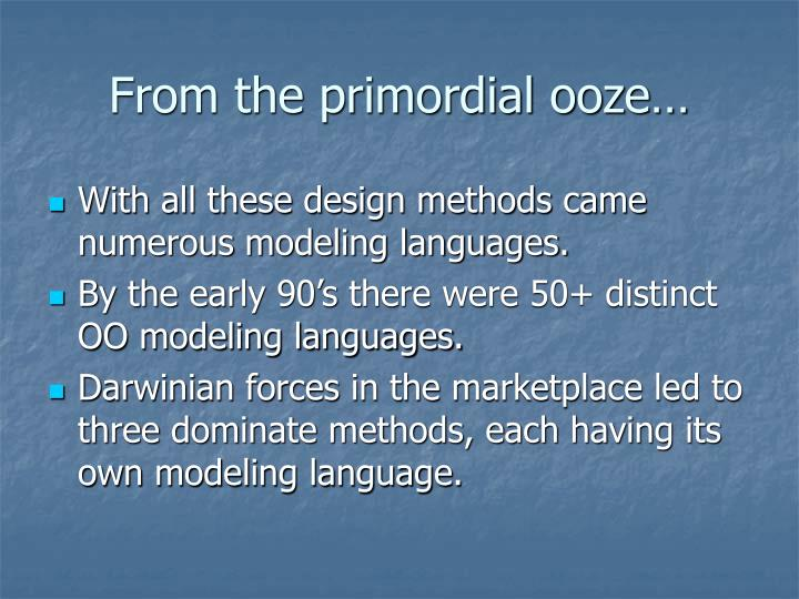 From the primordial ooze