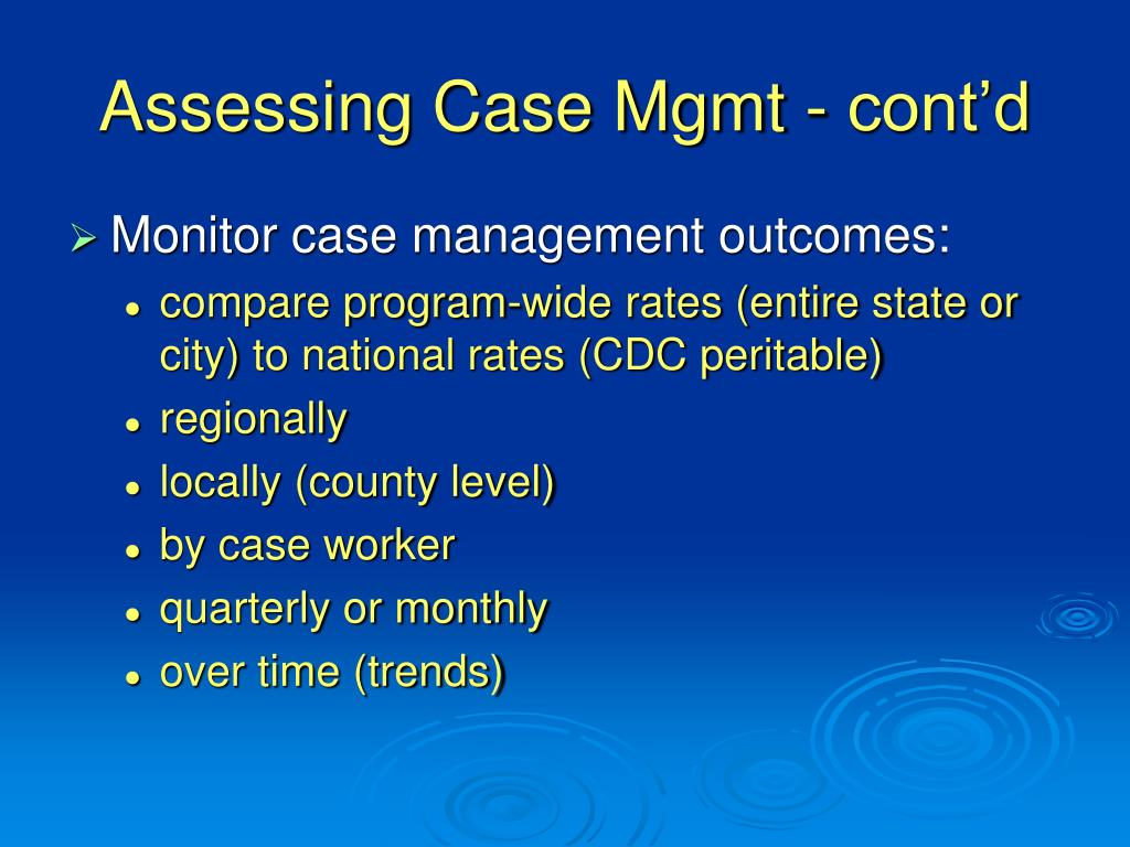 Assessing Case Mgmt - cont'd