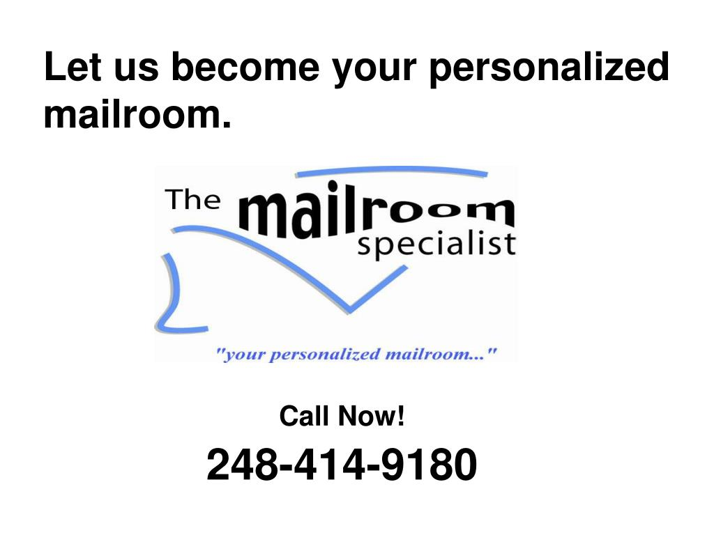 Let us become your personalized mailroom.