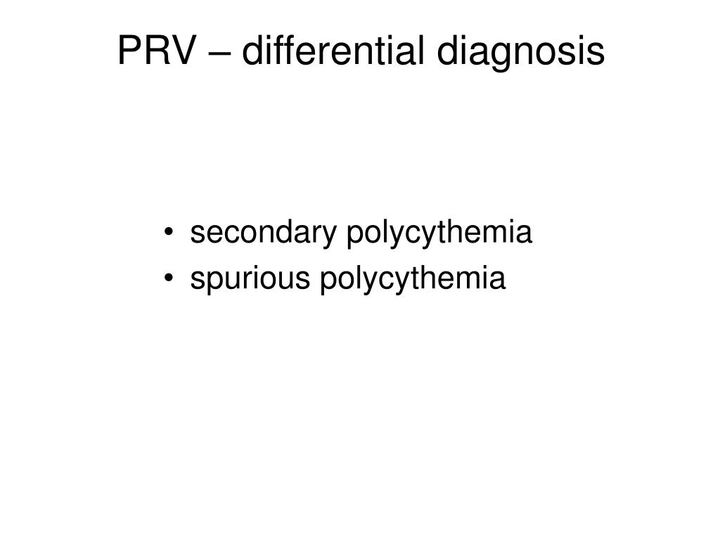 PRV – differential diagnosis