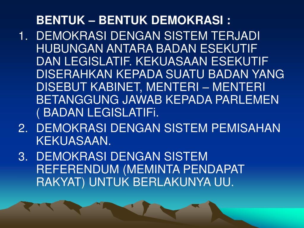 BENTUK – BENTUK DEMOKRASI :